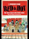 Red and Hot: The Fate of Jazz in the Soviet Union