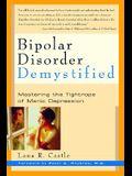 Bipolar Disorder Mystified: Mastering the Tightrope of Manic Depression