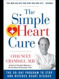 The Simple Heart Cure - Large Print: The 90-Day Program to Stop and Reverse Heart Disease