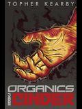 The Organics: Cinder