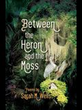 Between the Heron and the Moss