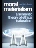 Moral Materialism: A Semantic Theory of Ethical Naturalism