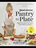 Yumuniverse Pantry to Plate: Improvise Meals You Love--From What You Have!--Plant-Packed, Gluten-Free, Your Way!