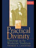 Practical Divinity Volume 1: Theology in the Wesleyan Tradition