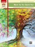 Music for the Church Year: 16 Seasonal Hymn Arrangements for Church Pianists