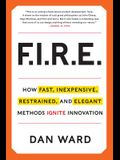 Fire: Inexpensive, Restrained, and Elegant Methods Ignite Innovation