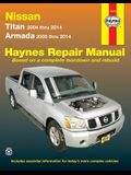 Nissan Titan 2004 Thru 2014 & Armada 2005 Thru 2014 Haynes Repair Manual: Titan 2004 Thru 2014, Armada 2005 Thru 2014