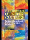 Caribbean Quality Culture: Persistent Commitment to Improving Higher Education