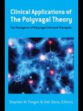 Clinical Applications of the Polyvagal Theory: The Emergence of Polyvagal-Informed Therapies