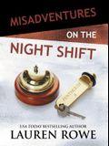 Misadventures on the Night Shift, 5