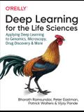 Deep Learning for the Life Sciences: Applying Deep Learning to Genomics, Microscopy, Drug Discovery, and More