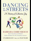 Dancing in the Streets: A History of Collective Joy [With Earbuds]