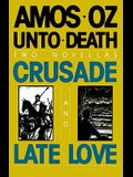 Unto Death: Crusade and Late Love