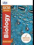 Letts GCSE Revision Success - New 2016 Curriculum - GCSE Biology: Revision Guide