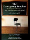 The Emergency Teacher: The Inspirational Story of a New Teacher in an Inner-City School