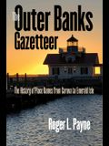 The Outer Banks Gazetteer: The History of Place Names from Carova to Emerald Isle