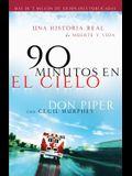 90 Minutos En El Cielo: Una Historia Real de Vida y Muerte = 90 Minutes Ein Heaven