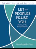 Let the Peoples Praise You: Psalms for the Liturgical Year