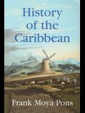 History of the Caribbean: Plantations, Trade, and War in the Atlantic World