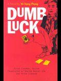 Dumb Luck: A Novel by Vu Trong Phung