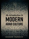 An Introduction to Modern Arab Culture