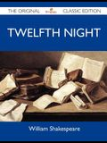 Twelfth Night - The Original Classic Edition