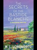 The Secrets of the Bastide Blanche: A Provencal Mystery