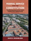 Federal Service and the Constitution: The Development of the Public Employment Relationship, Second Edition