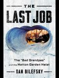 The Last Job: the Bad Grandpas and the Hatton Garden Heist