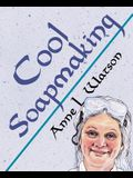 Cool Soapmaking: The Smart Guide to Low-Temp Tricks for Making Soap, or How to Handle Fussy Ingredients Like Milk, Citrus, Cucumber, Pi