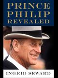 Prince Philip Revealed: A Biography