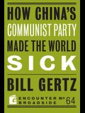 How China's Communist Party Made the World Sick