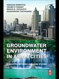 Groundwater Environment in Asian Cities: Concepts, Methods and Case Studies