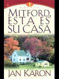 Mitford, Esta Es su Casa (Spanish Edition)