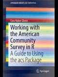 Working with the American Community Survey in R: A Guide to Using the Acs Package