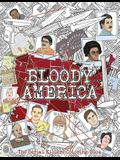 Bloody America: The Serial Killers Coloring Book. Full of Famous Murderers. For Adults Only.