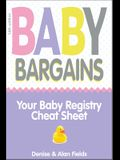 Baby Bargains: Your Baby Registry Cheat Sheet! Honest & Independent Reviews to Help You Choose Your Baby's Car Seat, Stroller, Crib,