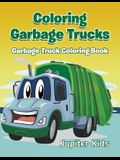 Coloring Garbage Trucks: Garbage Truck Coloring Book