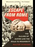 Escape from Rome: The Failure of Empire and the Road to Prosperity