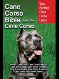 Cane Corso Bible And the Cane Corso: Your Perfect Cane Corso Guide Covers Cane Corso, Cane Corso Puppies, Cane Corso Dogs, Cane Corso Training, Cane C