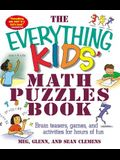 The Everything Kids' Math Puzzles Book: Brain Teasers, Games, and Activites for Hours of Fun