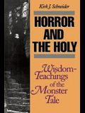 Horror and the Holy: Wisdom-Teachings of the Monster Tale