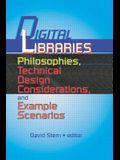 Digital Libraries: Philosophies, Technical Design Considerations, and Example Scenarios