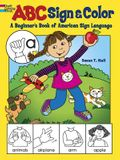 ABC Sign and Color: A Beginner's Book of American Sign Language