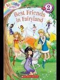 Best Friends In Fairyland (Rainbow Magic, Scholasic Reader Level 2)