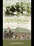 Lands of our Ancestors Book Three