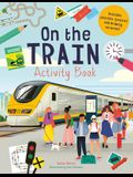 On the Train Activity Book: Includes Puzzles, Quizzes, and Drawing Activities!