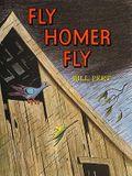 Fly Homer Fly (Turtleback School & Library Binding Edition)
