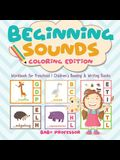 Beginning Sounds: Coloring Edition - Workbook for Preschool - Children's Reading & Writing Books
