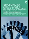 Responding to Critical Cases in School Counseling: Building on Theory, Standards, and Experience for Optimal Crisis Intervention